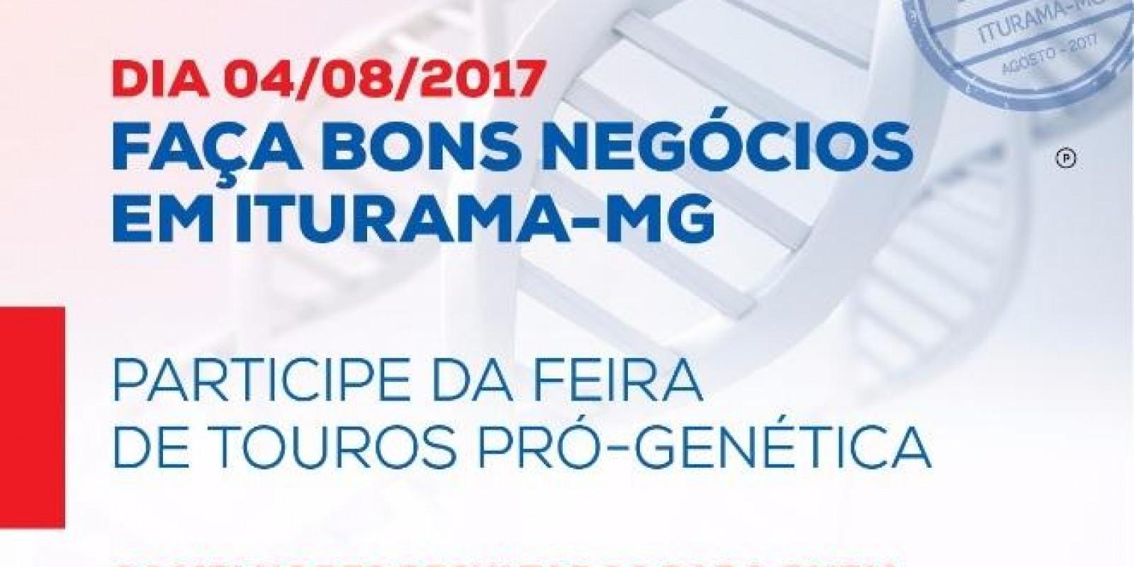 Sindicato dos Produtores Rurais de Iturama realiza no dia 04 de agosto de 2017, a Feira Pró-Genética, no Parque de Exposições Edilson Lamartine Mendes