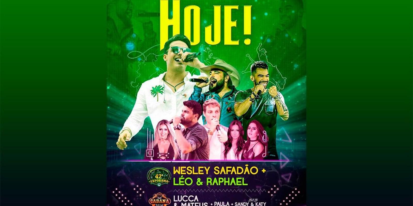 EXPORAMA - Hoje vai rolar dois Shows WESLEY SAFADÃO + LÉO E RAPAHEL
